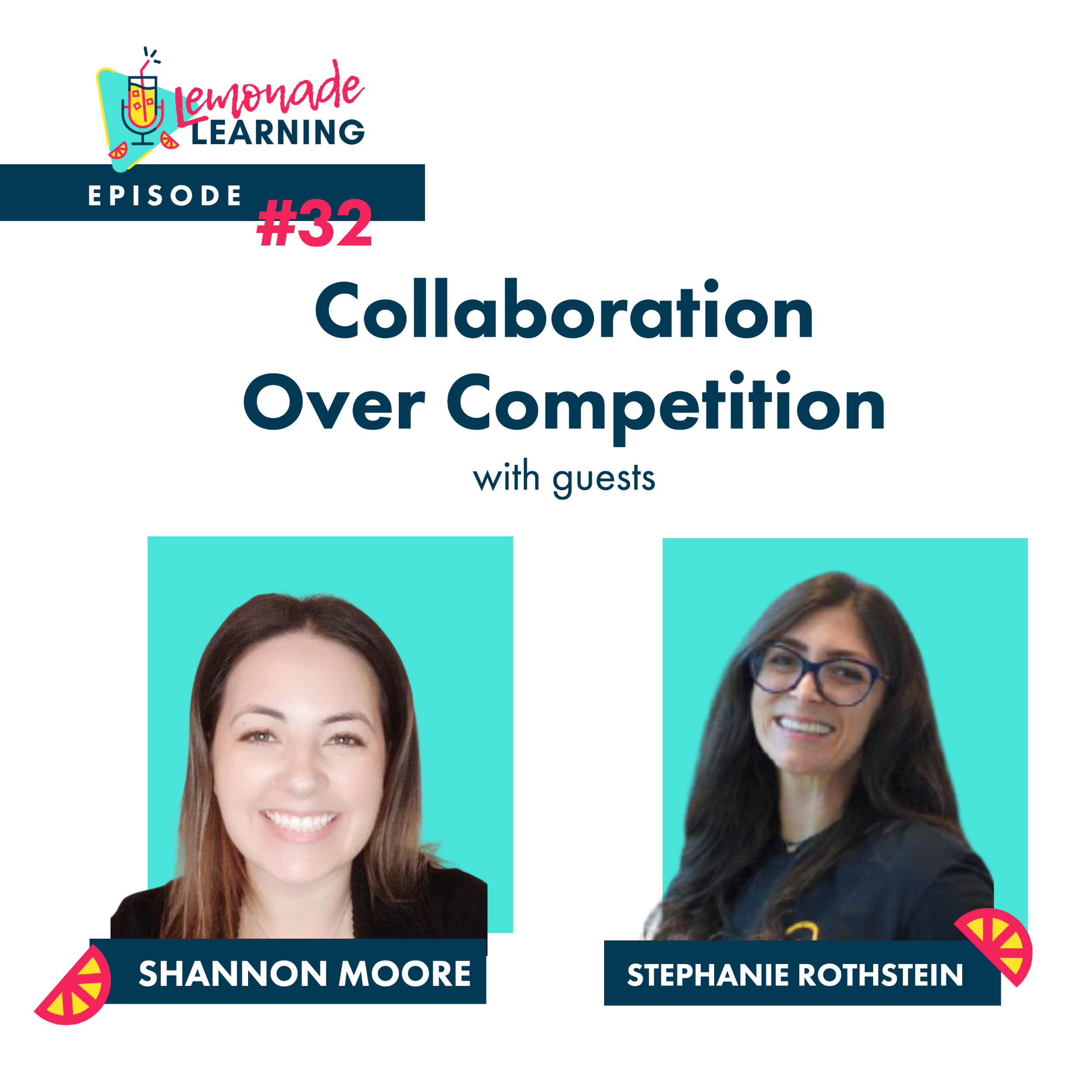 Shannon Moore and Stephanie Rothstein in Episode 32 Competition Over Collaboration
