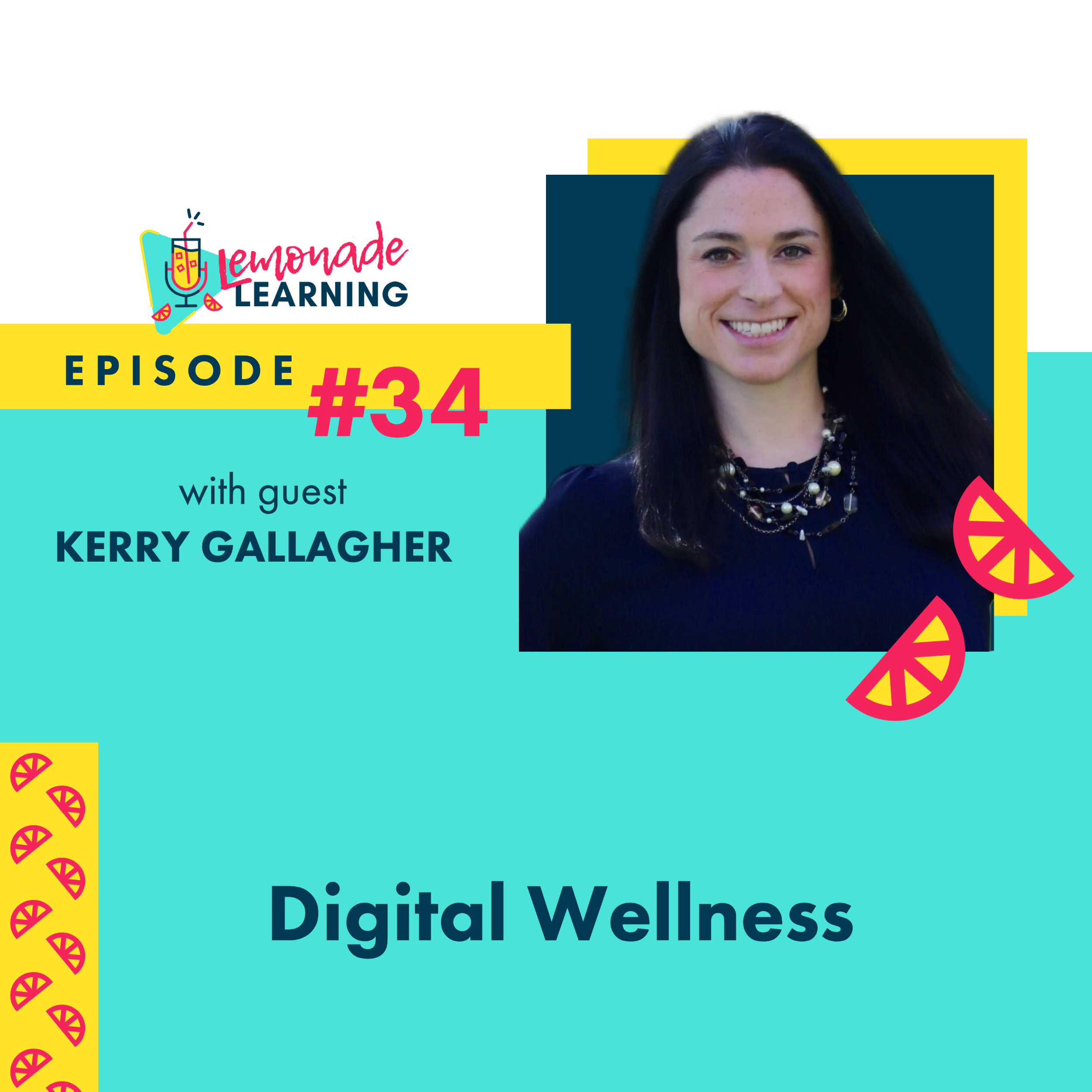 Kerry Gallagher joins Lemonade Learning for Episode 34, Digital Wellness